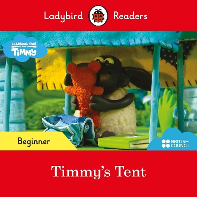 Ladybird Readers Beginner Level - Timmy Time: Timmy's Tent (ELT Graded Reader) -