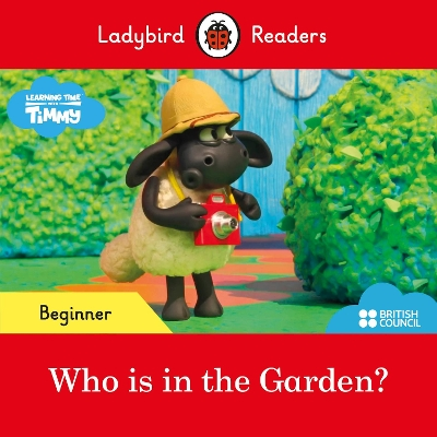Ladybird Readers Beginner Level - Timmy Time: Who is in the Garden? (ELT Graded Reader) -
