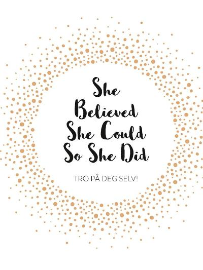 She believed she could so she did - Katharina Brantenberg
