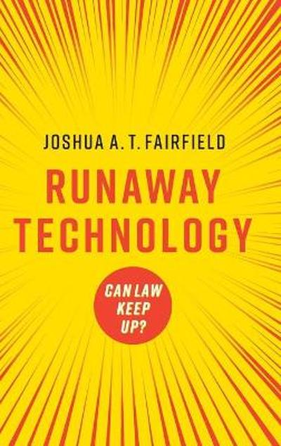 Runaway Technology - Joshua A. T. Fairfield