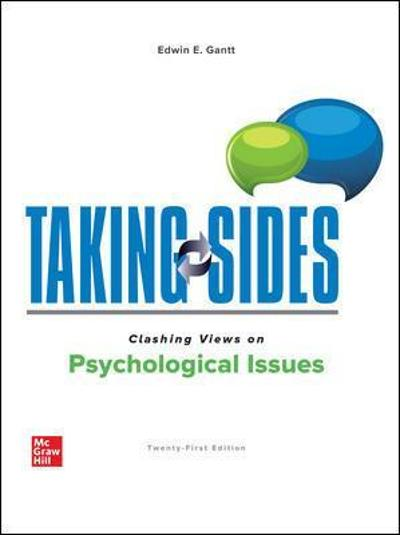Taking Sides: Clashing Views on Psychological Issues - Edwin Gantt