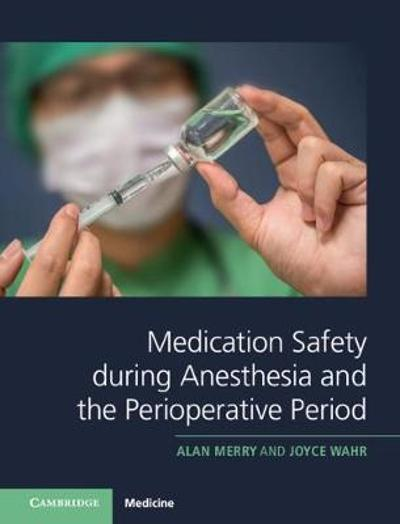 Medication Safety during Anesthesia and the Perioperative Period - Alan Merry