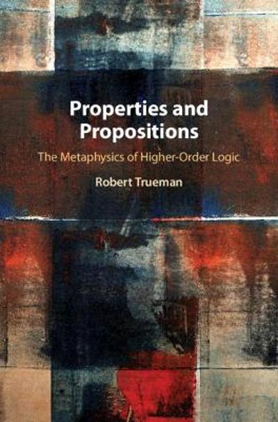 Properties and Propositions - Robert Trueman