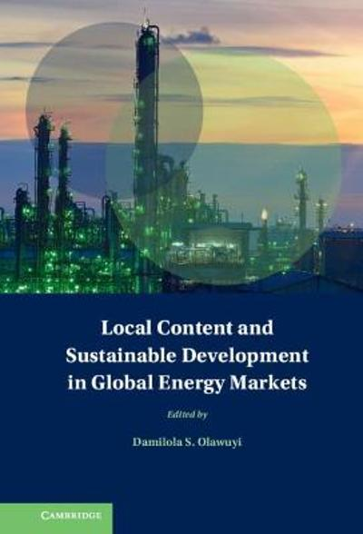 Local Content and Sustainable Development in Global Energy Markets - Damilola S. Olawuyi