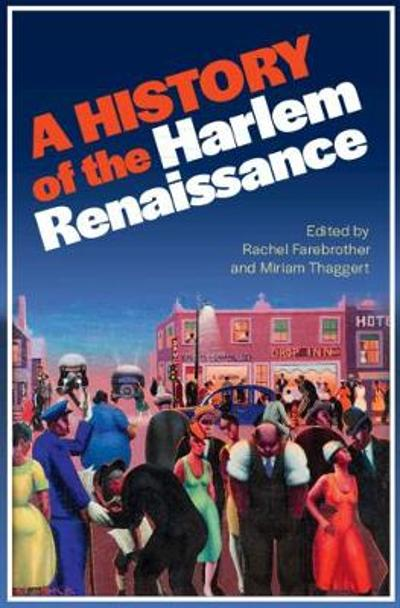 A History of the Harlem Renaissance - Rachel Farebrother