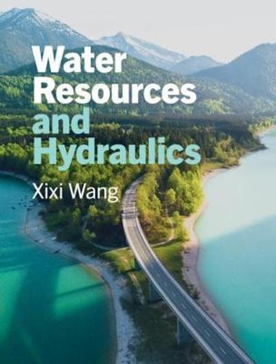Water Resources and Hydraulics - Xixi Wang