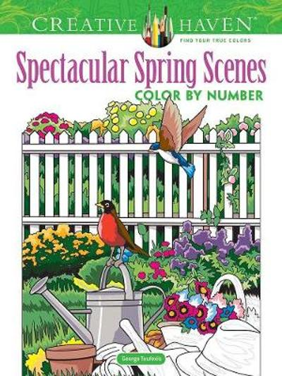 Creative Haven Spectacular Spring Scenes Color by Number - George Toufexis
