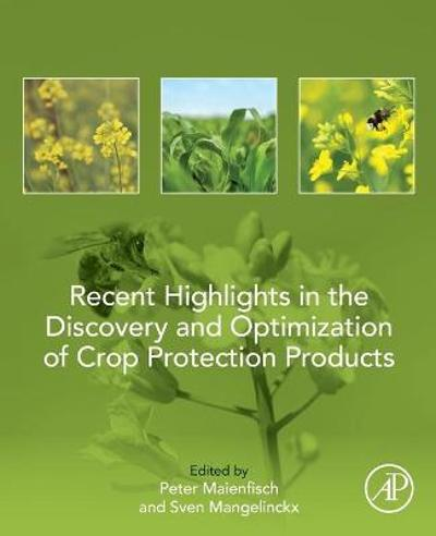 Recent Highlights in the Discovery and Optimization of Crop Protection Products - Peter Maienfisch