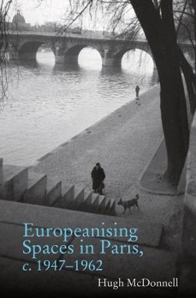 Europeanising Spaces in Paris - Hugh McDonnell
