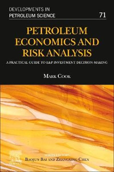 Petroleum Economics and Risk Analysis - Mark Cook