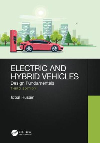 Electric and Hybrid Vehicles - Iqbal Husain