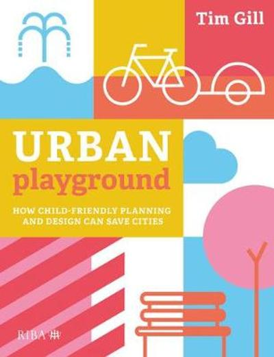 Urban Playground - Tim Gill