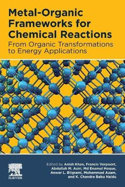 Metal-Organic Frameworks for Chemical Reactions - Anish Khan