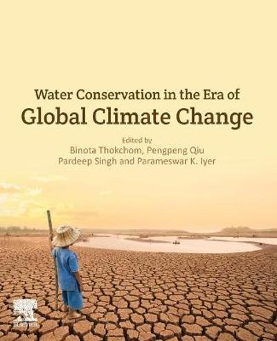 Water Conservation in the Era of Global Climate Change - Binota Thokchom