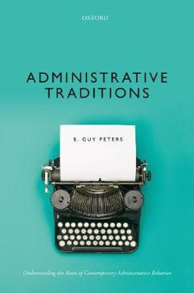 Administrative Traditions - B. Guy Peters