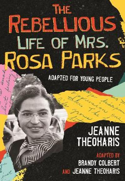 Rebellious Life of Mrs. Rosa Parks - Jeanne Theoharis