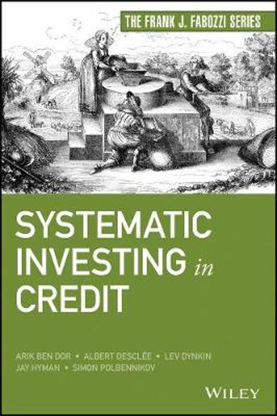 Systematic Investing in Credit - Arik Ben Dor