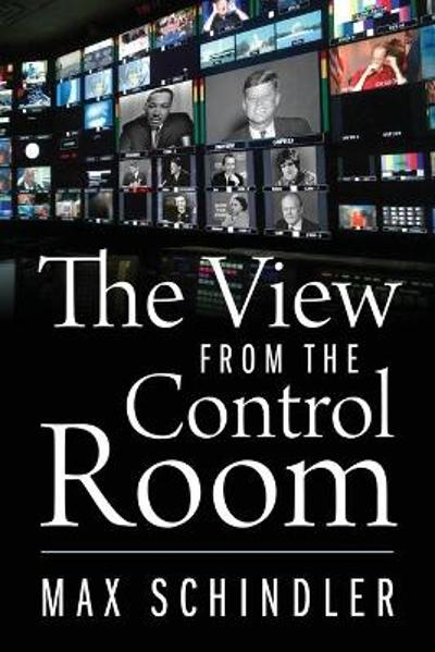 The View from the Control Room - Max Schindler