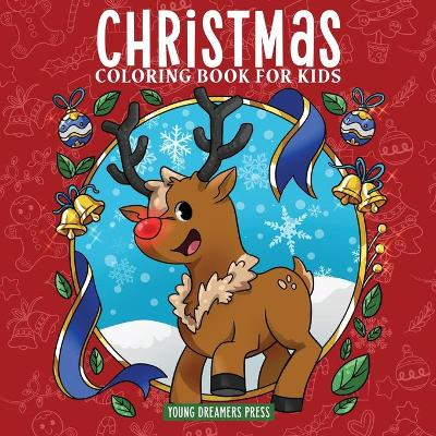 Christmas Coloring Book for Kids - Young Dreamers Press