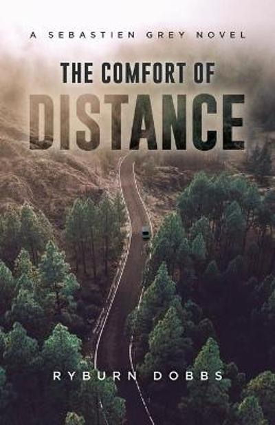 The Comfort of Distance - Ryburn Dobbs