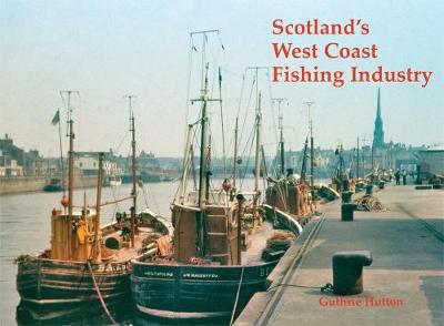 Scotland's West Coast Fishing Industry - Guthrie Hutton