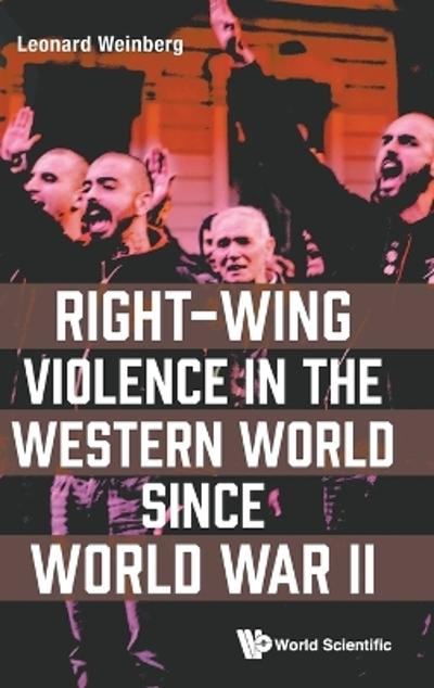 Right-wing Violence In The Western World Since World War Ii - Leonard Weinberg