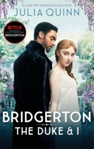 Bridgerton: The Duke and I (Bridgertons Book 1) - Julia Quinn