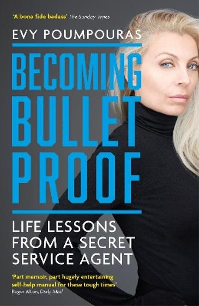 Becoming Bulletproof - Evy Poumpouras