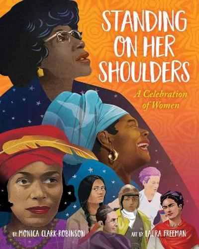 Standing on Her Shoulders - Monica Clark-Robinson