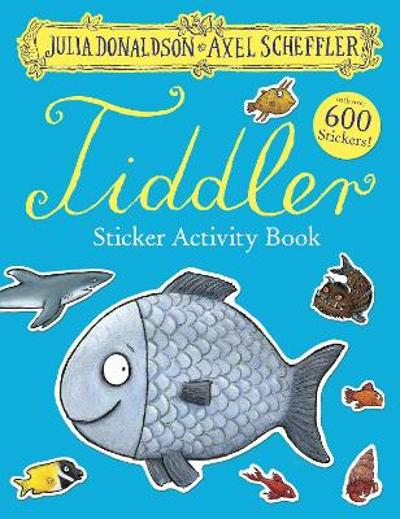 The Tiddler Sticker Book - Julia Donaldson