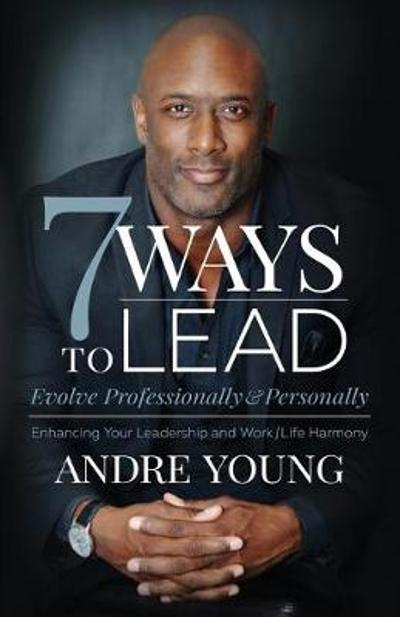 7 Ways to Lead - Andre Young