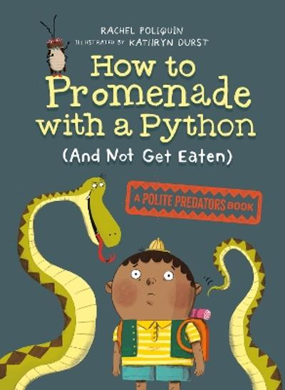 How To Promenade With A Python (and Not Get Eaten) - Rachel Poliquin
