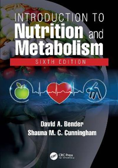 Introduction to Nutrition and Metabolism - David A Bender