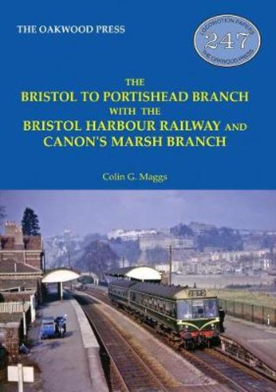 The Bristol to Portishead Branch - Colin G Maggs