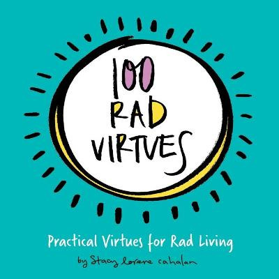 100 Rad Virtues - Stacy Lorene Cahalan