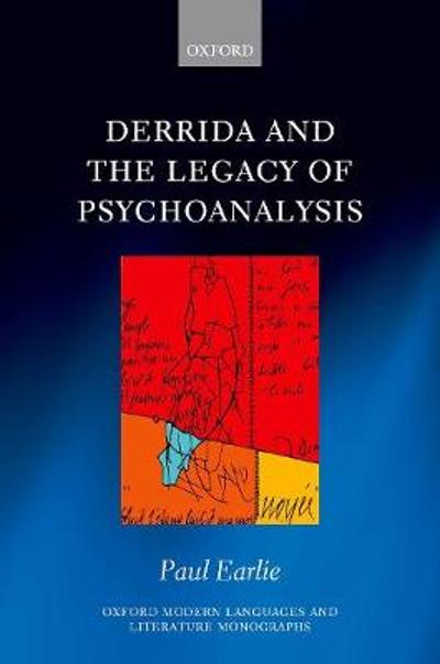 Derrida and the Legacy of Psychoanalysis - Paul Earlie