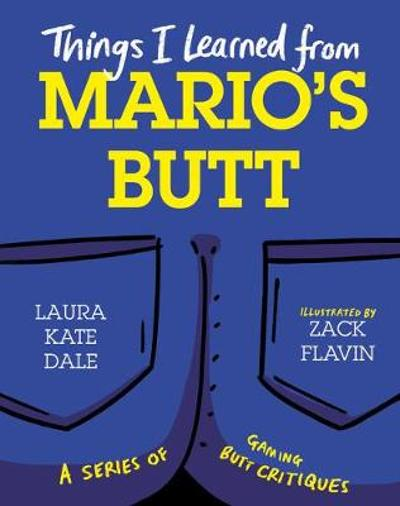 Things I Learned from Mario's Butt - Laura Kate Dale
