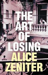 The Art of Losing - Alice Zeniter Frank Wynne