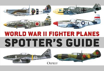 World War II Fighter Planes Spotter's Guide - Tony Holmes