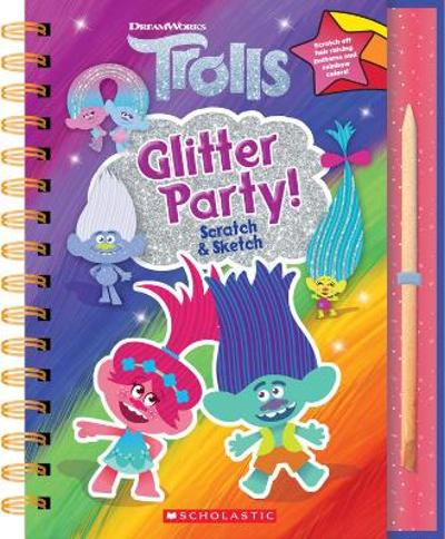 Trolls: Scratch Magic: Glitter Party! - Scholastic