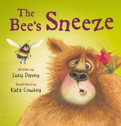 The The Bee's Sneeze: From the illustrator of The Wonky Donkey - Lucy Davey