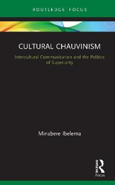 Cultural Chauvinism - Minabere Ibelema