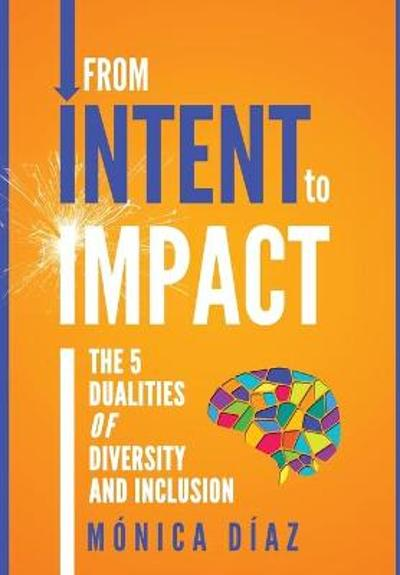 From INTENT to IMPACT - Monica Diaz