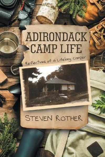 Adirondack Camp Life - Steven Rother
