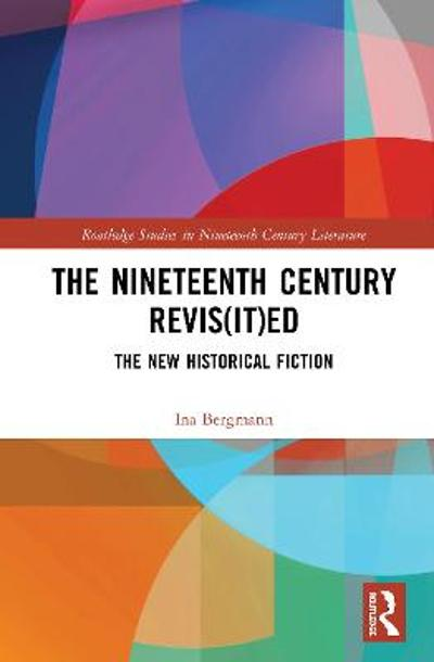 The Nineteenth Century Revis(it)ed - Ina Bergmann