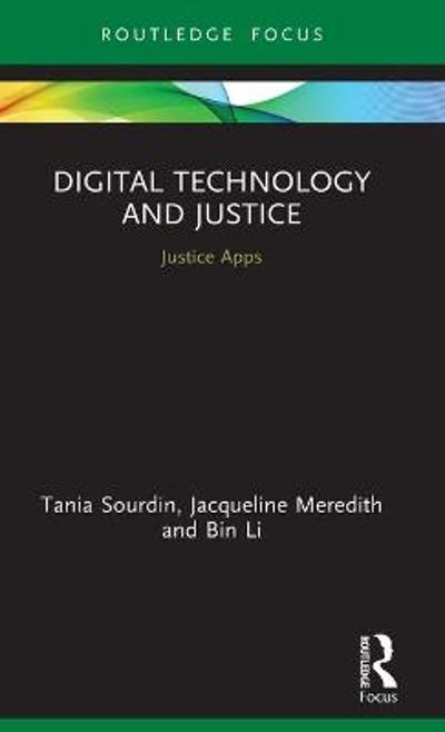 Digital Technology and Justice - Tania Sourdin