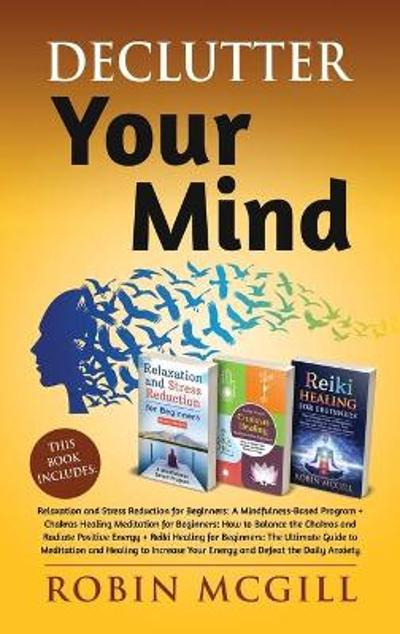 Declutter Your Mind - Robin McGill