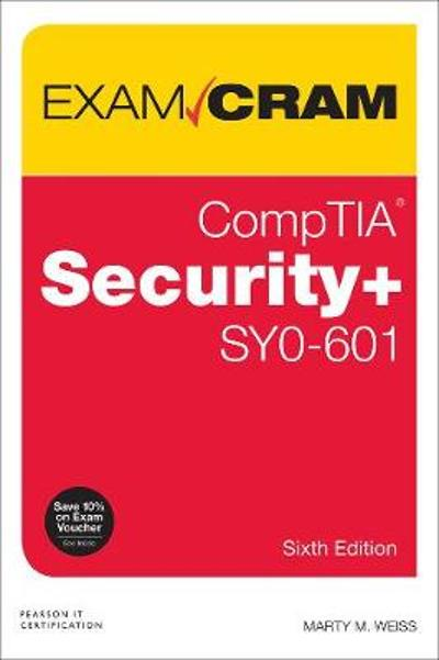 CompTIA Security+ SY0-601 Exam Cram - Martin Weiss