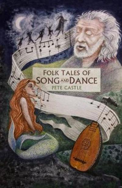 Folk Tales of Song and Dance - Pete Castle
