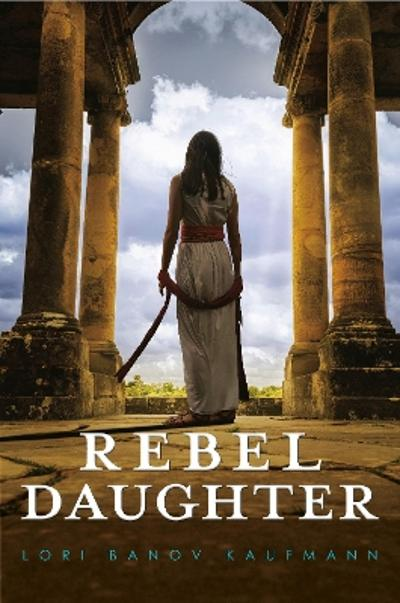 Rebel Daughter - Lori Banov Kaufmann